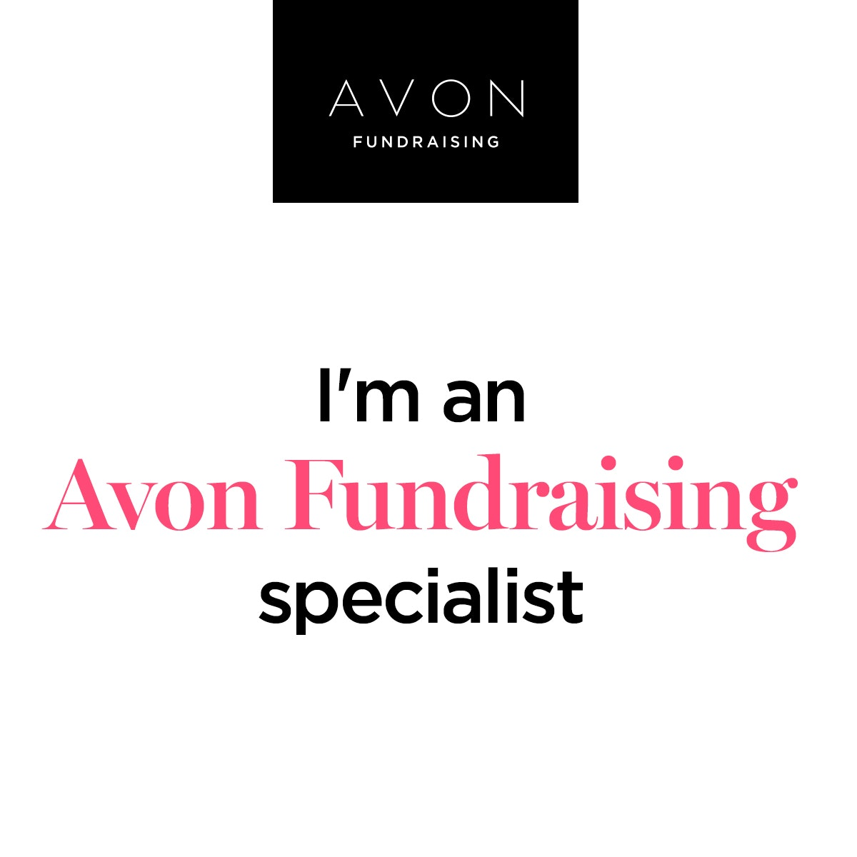 I'm an Avon Fundraising Specialist